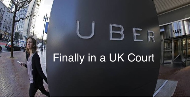 Uber In A UK Court, Case To Be Heard On Wednesday 20th July.