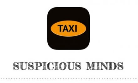 Suspicious Minds…….TaxiApp, Introducing The A Team.